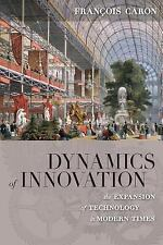 Dynamics of Innovation : The Expansion of Technology in Modern Times by...