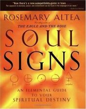 Soul Signs : An Elemental Guide to Your Spiritual Destiny Rosemary Altea
