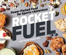 Rocket Fuel: Power-Packed Food for Sports and Adventure, Kadey RD, Matthew, Good