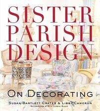 Sister Parish Design : On Decorating by Susan Bartlett Crater and Libby Cameron