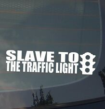 Slave To The Traffic Light Funny JDM Phish Tailgate Vinyl Decal Sticker (Slve2L)