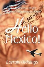Hello Mexico : How Americans Can Get along and Enjoy Living in Mexico by...