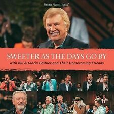Sweeter as the Days Go By by Bill & Gloria Gaither w/Homecoming Friends