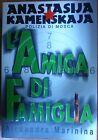 ALEXANDRA MARININA - KAMENSKAJA - L'AMICA DI FAMIGLIA - EDIZIONI PIEMME 1998
