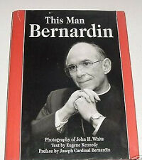 This Man Joseph Cardinal Bernardin biography  Chicago by Eugene Kennedy 1996 HC