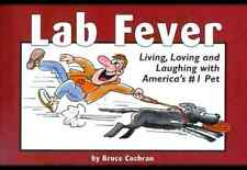 Lab Fever!: Living, Loving and Laughing with America's #1 Pet Cochran, Bruce