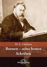Chitkara, H: Burnett - Seine besten Schriften von H. L. Chitkara (2012, Gebundene Ausgabe)