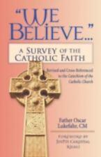 We Believe... : A Survey of the Catholic Faith by Oscar Lukefahr (1995, PB, VG)