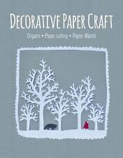 Decorative Paper Craft : Origami * Paper Cutting * Papier Mach?: By GMC Edito...