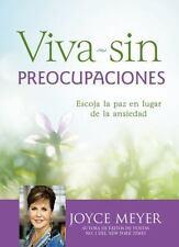 Viva Sin Preocupaciones : Escoja la Paz en Lugar de la Ansiedad by Joyce...