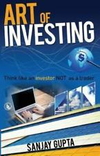 Art of Investing : Think Like an Investor Not As a Trader by Sanjay Gupta...