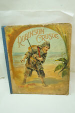 ROBINSON CRUSOE 1897 MCLOUGHLIN BROS COLOR ILLUSTRATED COVER HARDCOVER BOOK