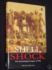Shell Shock; Psychological Impact of War - Holden - 1998 HB- Military/Psychology