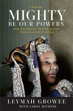 Mighty Be Our Powers: How Sisterhood, Prayer, and Sex Changed a Nation at War, G