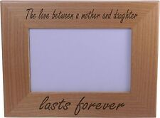 The Love Between A Mother And Daughter Lasts Forever 4x6 Inch Wood Picture Fr...