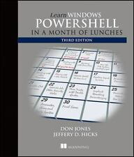 Learn Windows PowerShell in a Month of Lunches by Donald W. Jones and Jeffrey...