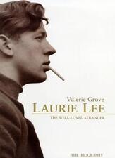 Laurie Lee: The Well-loved Stranger,Valerie Grove