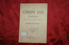 La Gran Via Zarzuela del Maestro Valverde 1900 Giovanni Muletti Torino