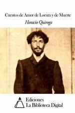 Cuentos de Amor de Locura y de Muerte by Horacio Quiroga (2014, Paperback)