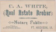 RARE 1800s CA WHITE REAL ESTATE BROKER& NOTARY  BUSINESS CARD FT MADISON IOWA IA