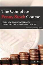The Complete Penny Stock Course: Learn How To Generate Profits Consistently By