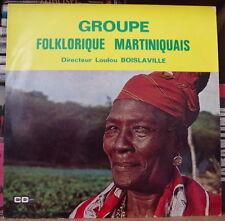 GROUPE FOLKLORIQUE MARTINIQUAIS LOULOU BOISLAVILLE FRENCH LP DISQUES CELINI