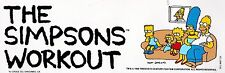 "THE SIMPSONS 1990 BUMPERSTICKER ""THE SIMPSONS WORKOUT"" NEW CONDITION NEVER USED!"