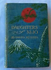 The Daughters of Nijo, by Onoto Watanna, Vintage, 1904. Illustrated. No DC.