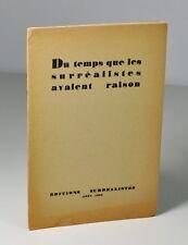 """""""Du temps que les surréalistes avaient raison"""" G.L.M. 1935. EO."""