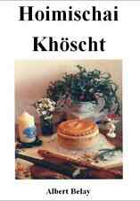 HOIMISCHAI KHOSCHT - GERMAN - GOTTSCHEE - ENGLISH COOKBOOK - ALBERT BELAY