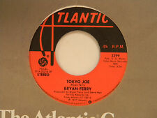 Bryan Ferry 45 TOKYO JOE / AS THE WORLD TURNS ~ Atlantic VG++