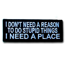 I Don't Need a Reason Patch Iron on Biker Harley Club Saying Text Fun Race Badge