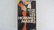 MICHEL CLERC / DÉDICACE  / LES HOMMES MARIÉS  / 1985