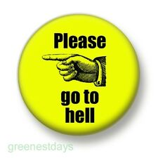 Please Go To Hell 1 Inch / 25mm Pin Button Badge Punk Emo Goth Horror Funny Cute