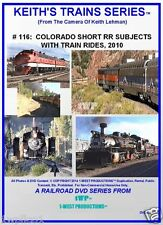 Keith's Trains Series Railroad DVD #116 CO SHORT RR SUBJS, W/ TRAIN RIDES '10