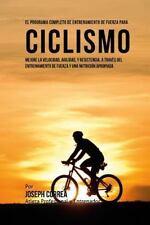 El Programa Completo de Entrenamiento de Fuerza para Ciclismo : Mejore la...