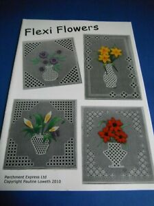 Parchment Craft Patterns Flexi Flowers by Pauline Loweth