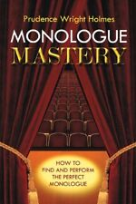 Monologue Mastery: How to Find and Perform the Per