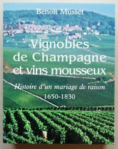 Vignobles de Champagne et vins mousseux 1650-1830 un mariage de raison B MUSSET