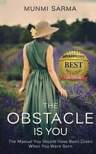 The Obstacle Is You: The Manual You Should Have Been Given When You Were...