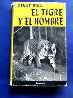 1954 EL TIGRE Y EL HOMBRE TIGER AND MAN - BENGT BERG XRARE 1st SPANISH