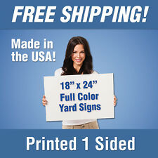 10 - 18x24 Full Color Yard Signs, Printed 1 Sided, Free Design, Free Shipping