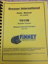International Dresser TD15B Crawler Dozer PARTS Manual Book PC-TD15B DT407 DT361