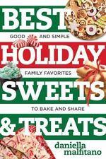 BEST HOLIDAY SWEETS & TREATS - MALFITANO, DANIELLA - NEW PAPERBACK BOOK