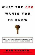 What the CEO Wants You to Know : How Your Company Really Works by Ram Charan (2…