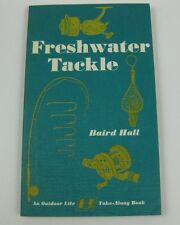 Freshwater Tackle by Baird Hall vintage 1971 Outdoor Life Fishing Guide