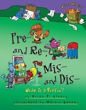 Pre- and Re-, Mis- and Dis- : What Is a Prefix? by Brian P. Cleary (2015,...