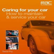Caring for Your Car: How to Maintain & Service Your Car (RAC Handbook)