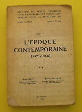 L'Epoque contemporaine - ( 1871 - 1945) - Michel Laran, Jacques Willequet - 1960