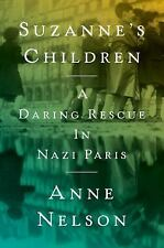 Suzanne's Children: A Daring Rescue in Nazi Paris: By Nelson, Anne